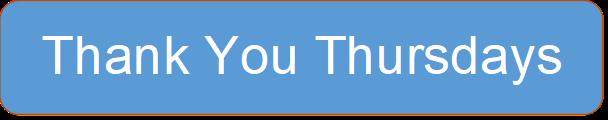 Thank You Thursdays